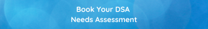 book-your-dsa-needs-assessment